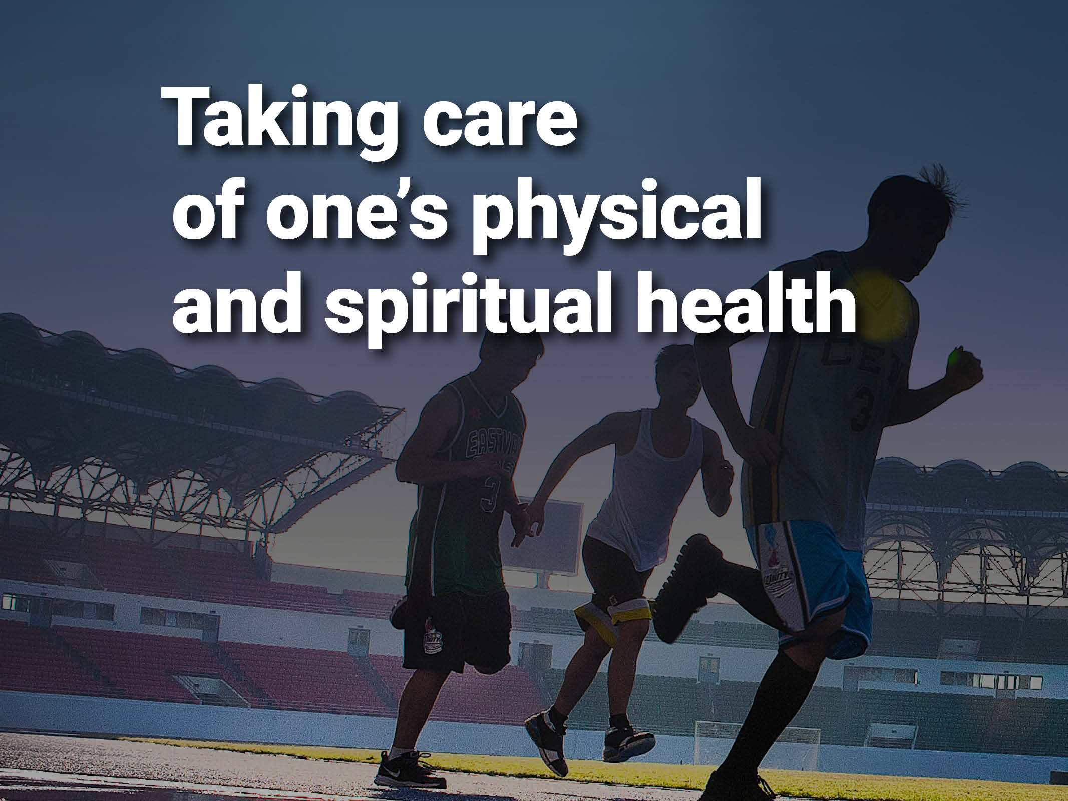 Taking care of one's  physical and spiritual health