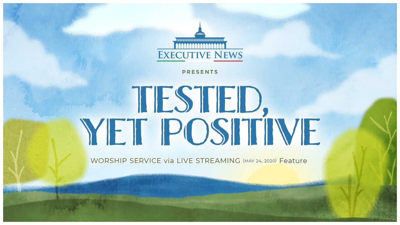 TESTED, YET POSITIVE